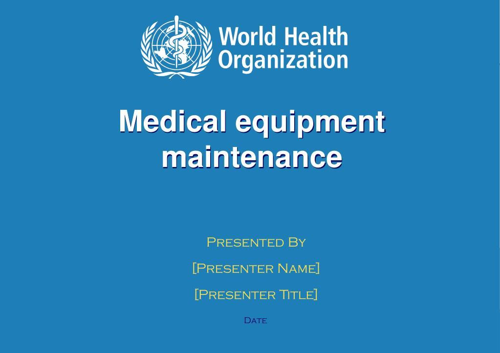 PPT - Medical equipment maintenance PowerPoint Presentation