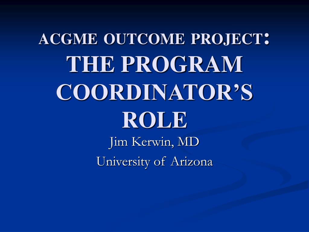 acgme outcome project the program coordinator s role l.