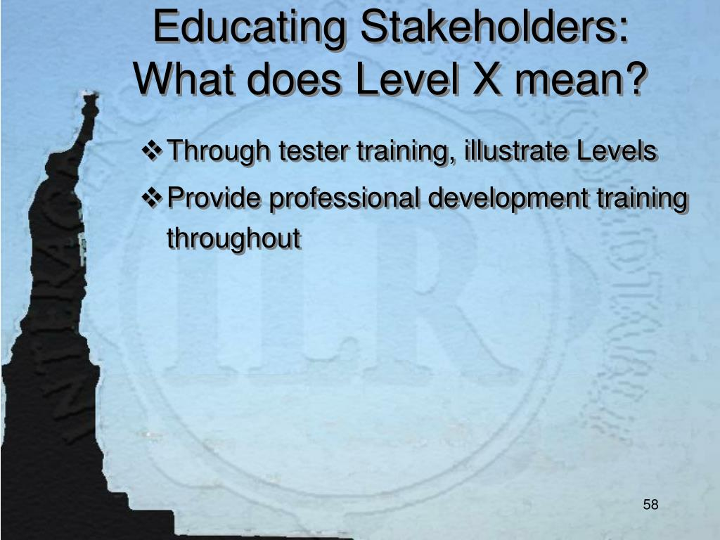 Educating Stakeholders: