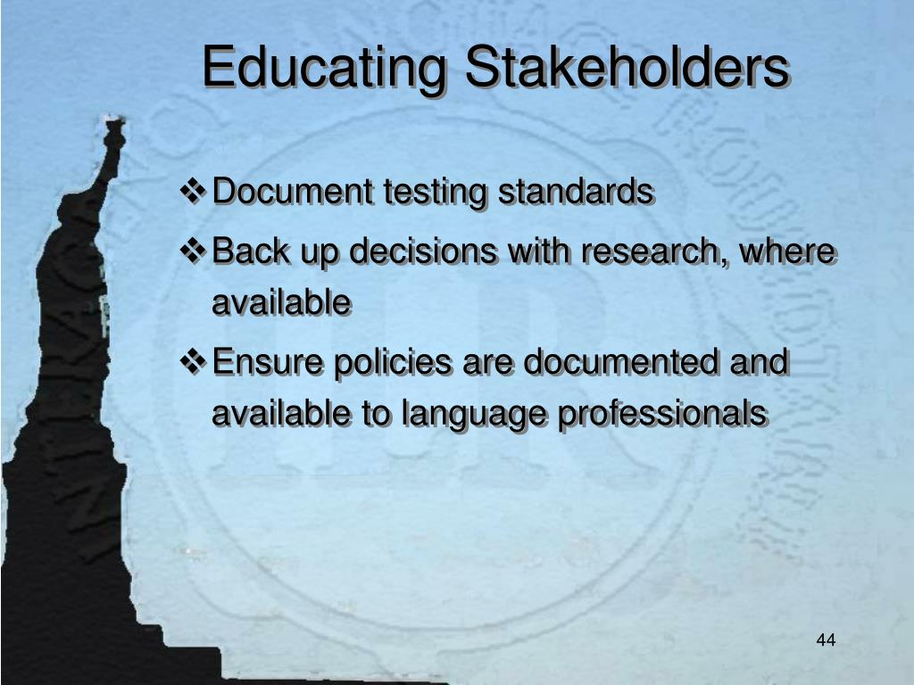 Educating Stakeholders