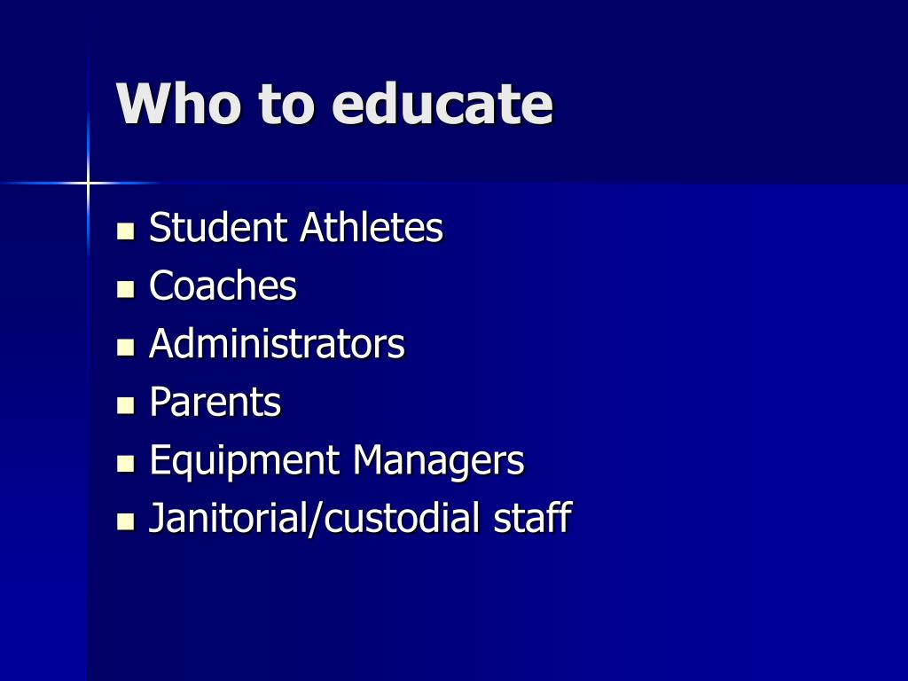 Who to educate