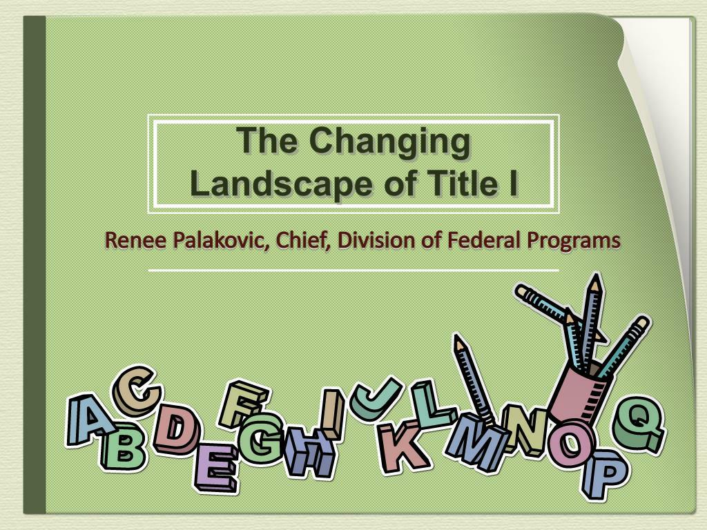 the changing landscape of title i l.