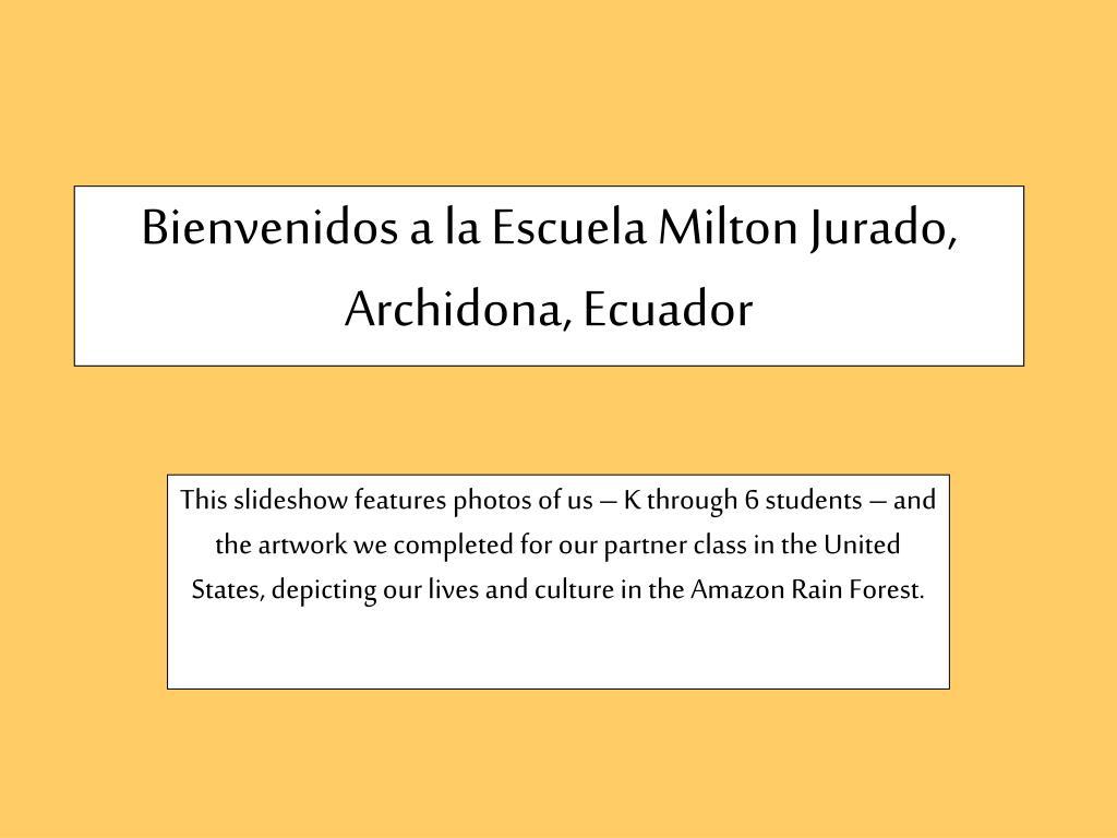 bienvenidos a la escuela milton jurado archidona ecuador l.