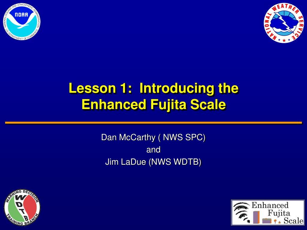 lesson 1 introducing the enhanced fujita scale l.