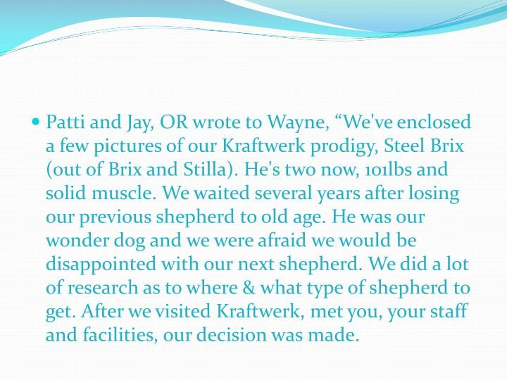 """Patti and Jay, OR wrote to Wayne, """"We've enclosed a few pictures of our"""