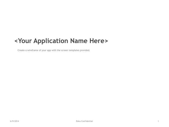 <Your Application Name Here>