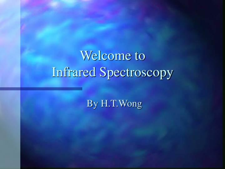 welcome to infrared spectroscopy n.