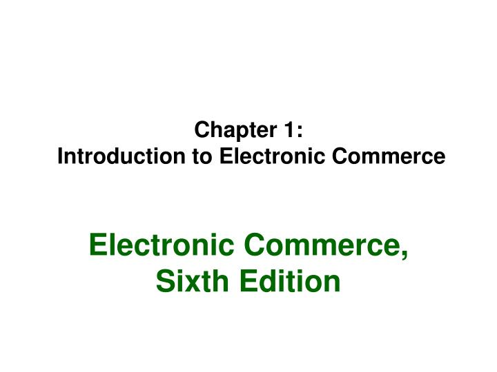 chapter 1 introduction to electronic commerce n.
