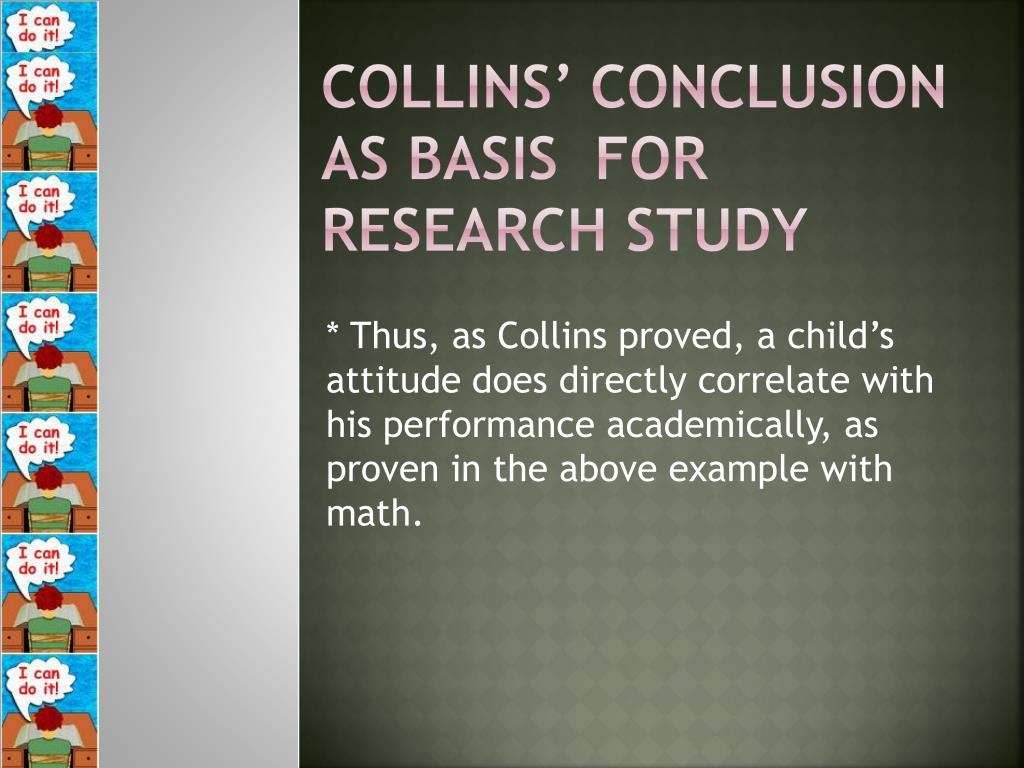 Collins' Conclusion As Basis  For Research Study