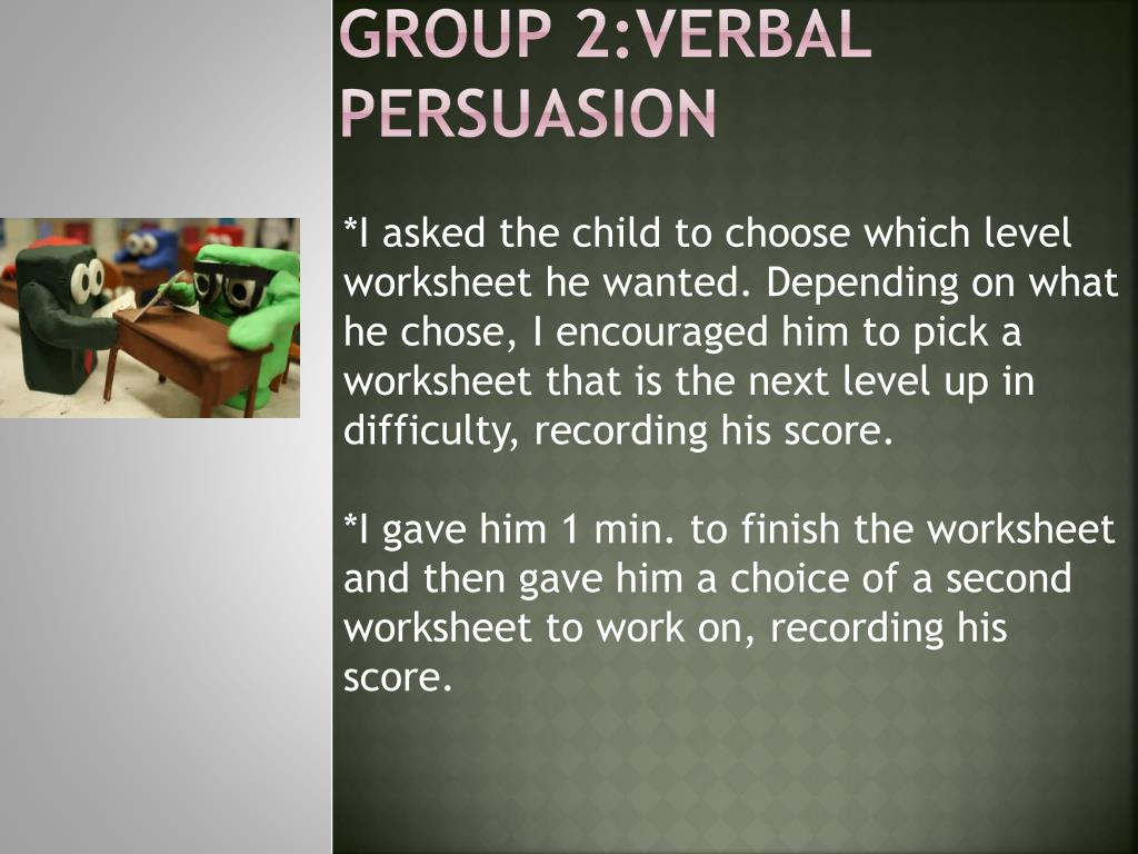 Group 2:Verbal Persuasion