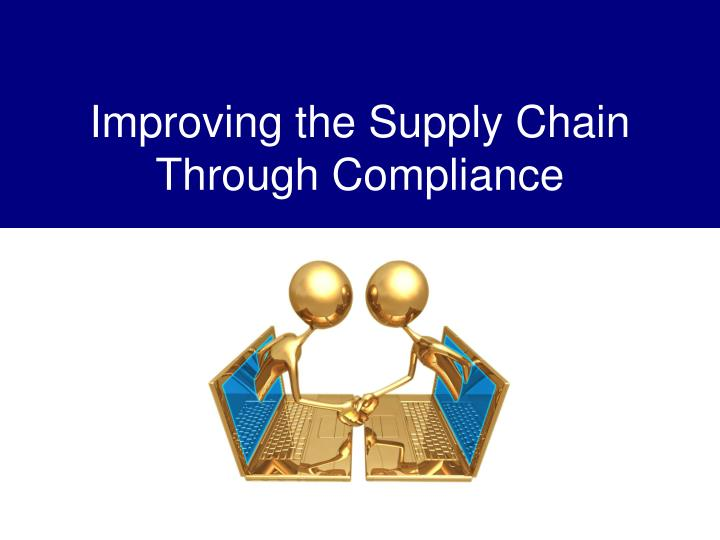 improving the supply chain through compliance n.