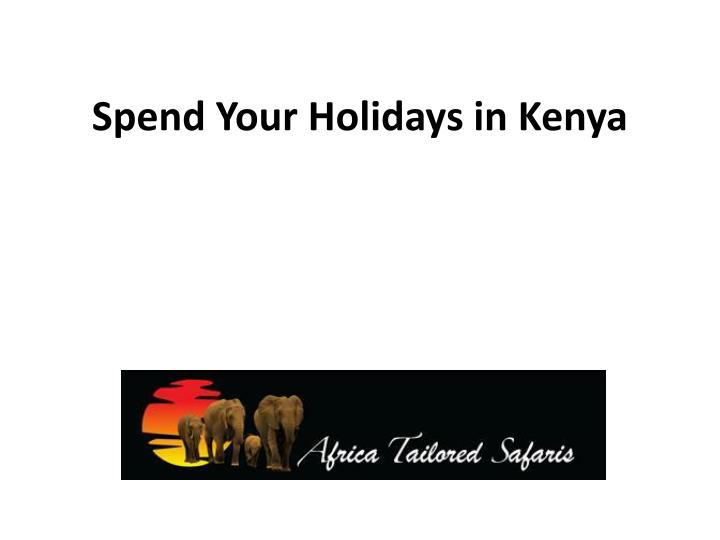 spend your holidays in kenya n.
