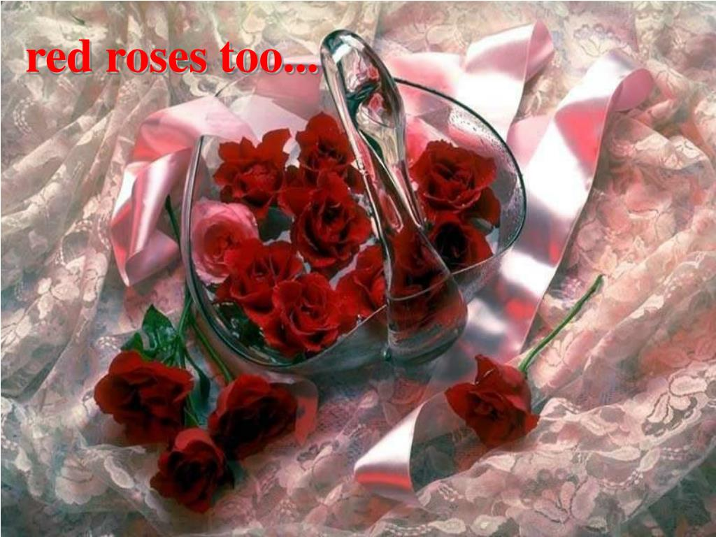 red roses too...