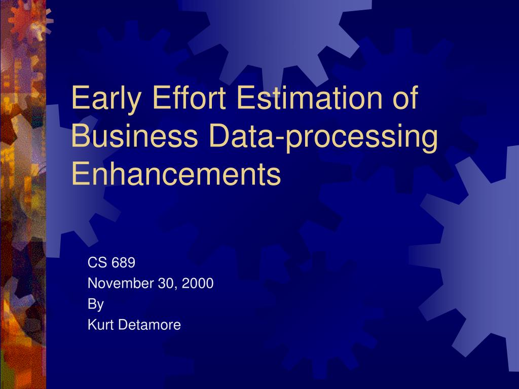 early effort estimation of business data processing enhancements l.