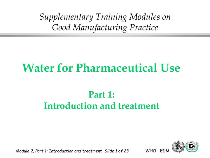 water for pharmaceutical use part 1 introduction and treatment n.