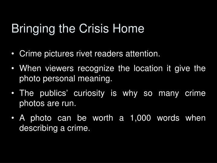 Bringing the Crisis Home