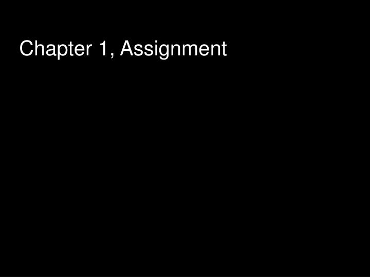 Chapter 1 assignment