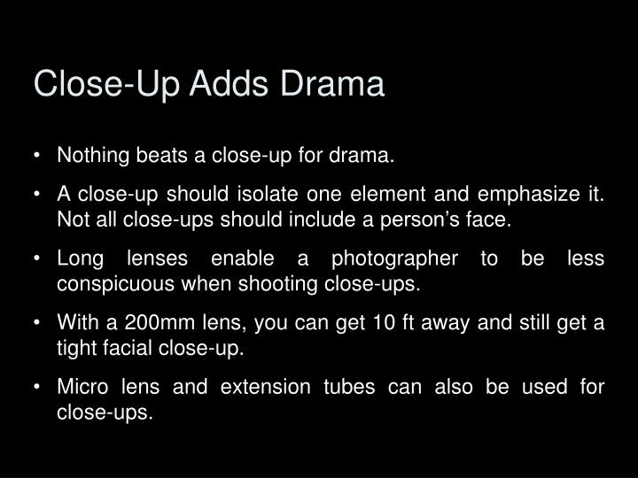 Close-Up Adds Drama