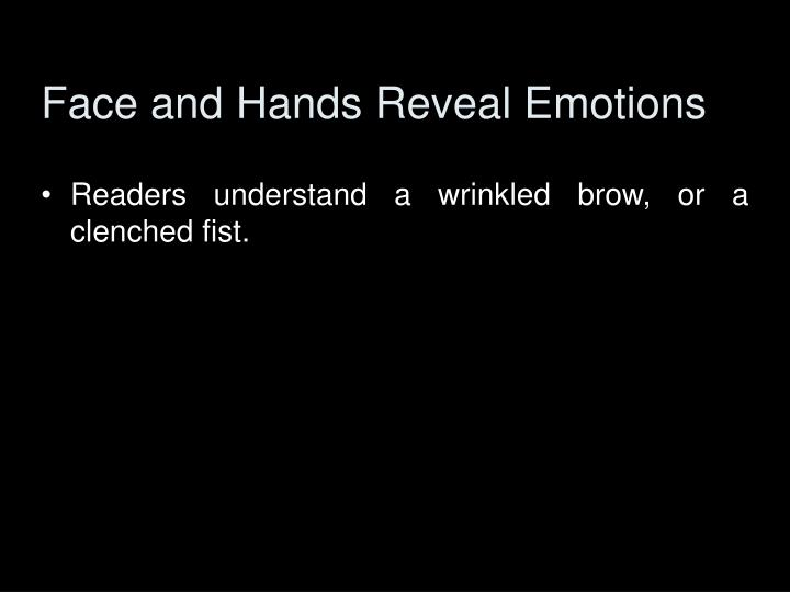 Face and Hands Reveal Emotions