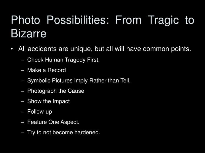 Photo Possibilities: From Tragic to Bizarre