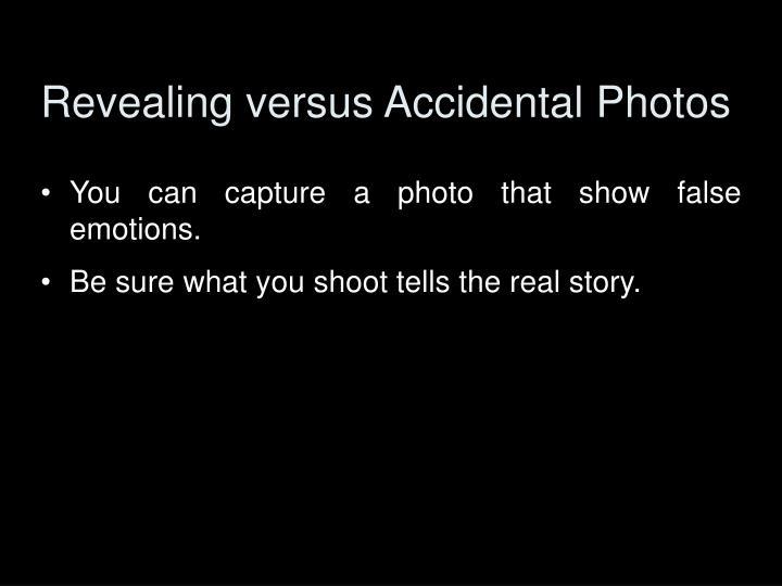 Revealing versus Accidental Photos