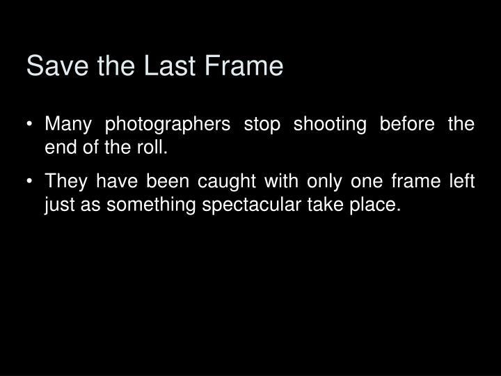 Save the Last Frame