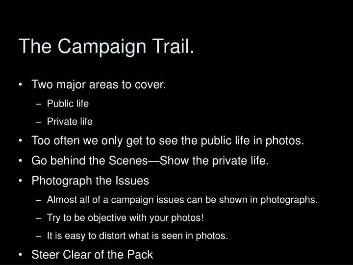 The Campaign Trail.
