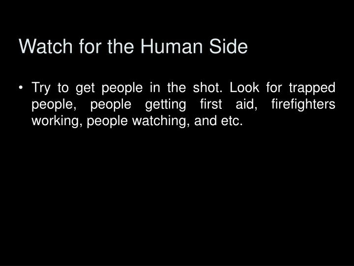 Watch for the Human Side