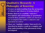 qualitative research a philosophy of knowing