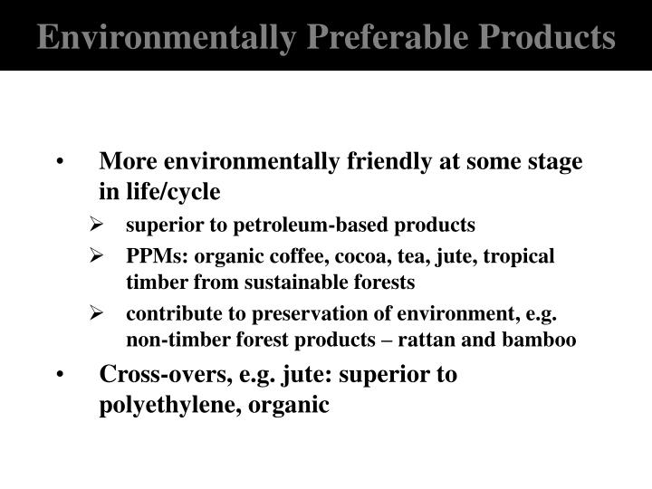 Environmentally Preferable Products