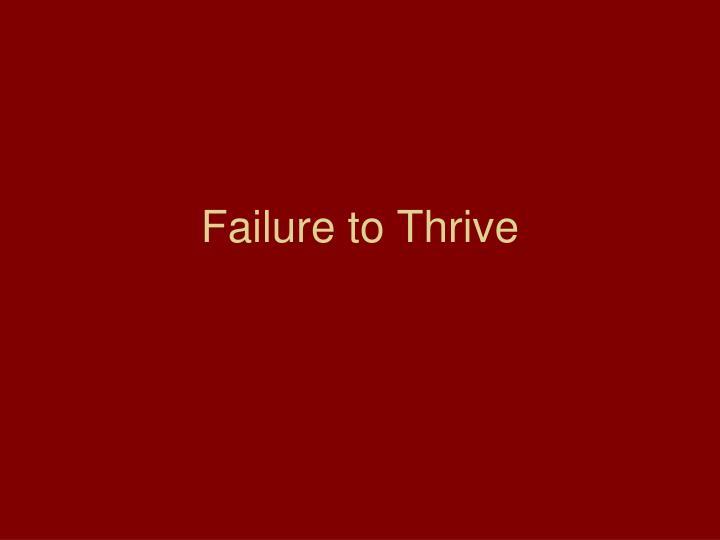 failure to thrive n.