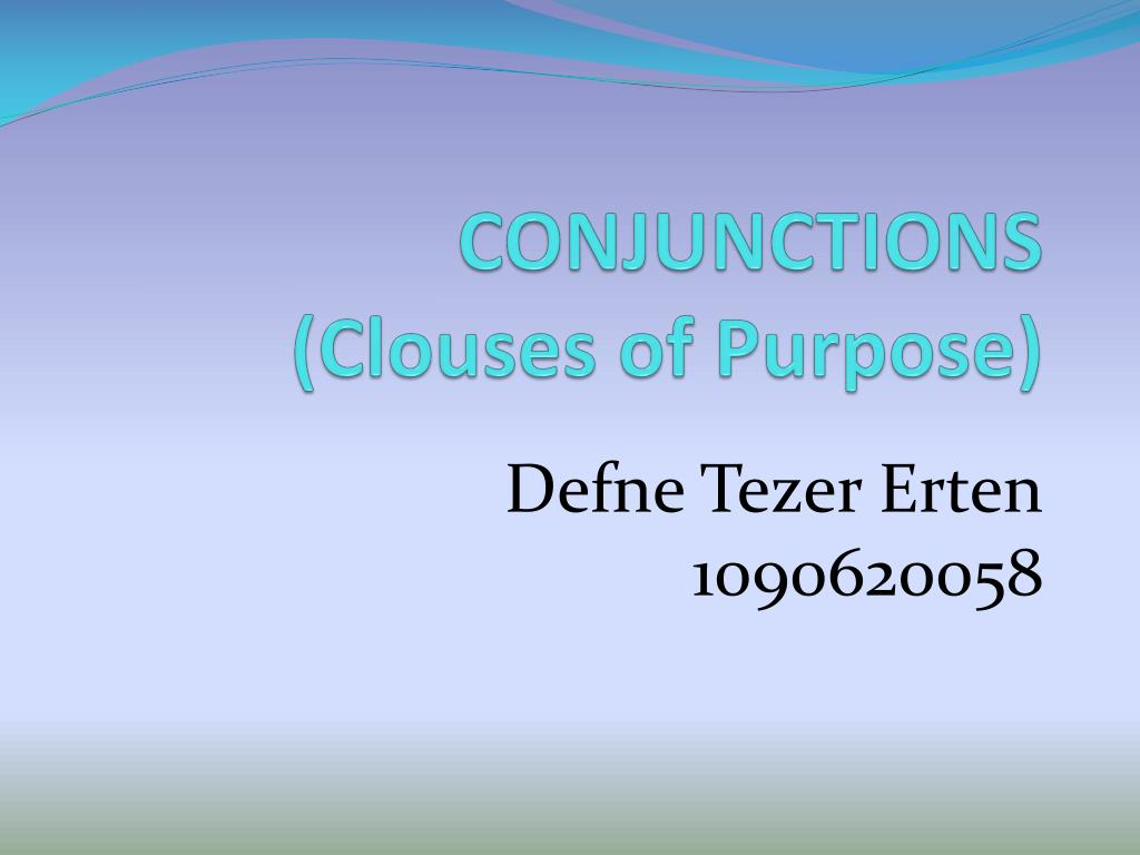 conjunctions clouses of purpose l.