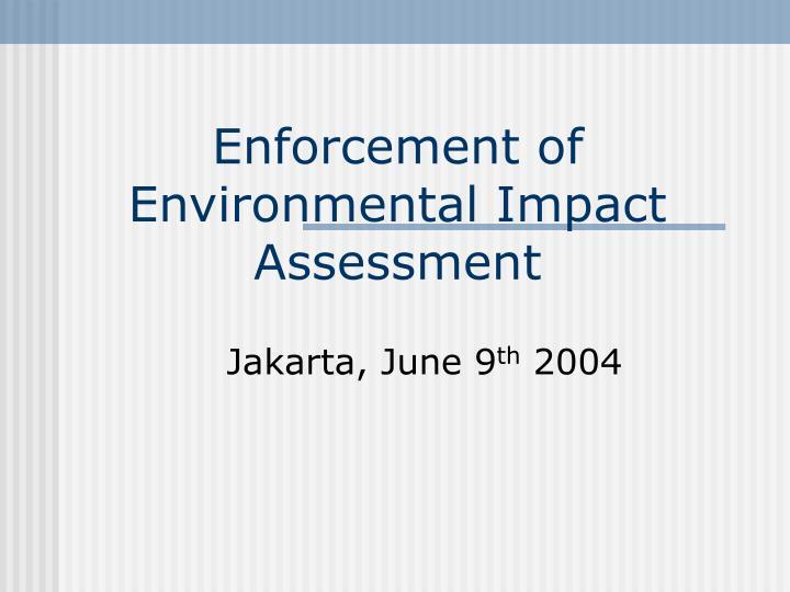 enforcement of environmental impact assessment n.