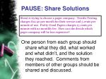 pause share solutions