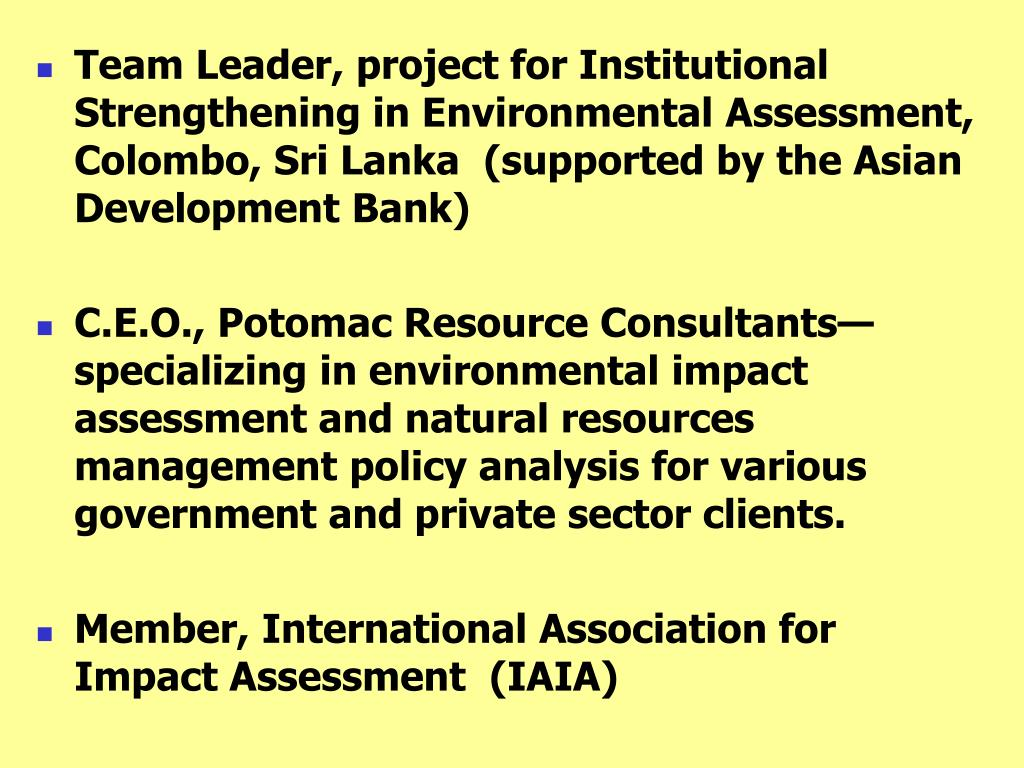 Team Leader, project for Institutional Strengthening in Environmental Assessment, Colombo, Sri Lanka  (supported by the Asian Development Bank)