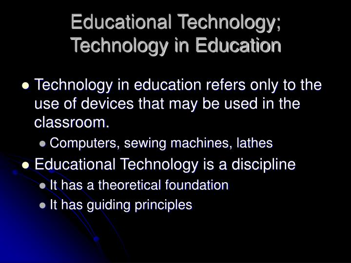 Educational technology technology in education