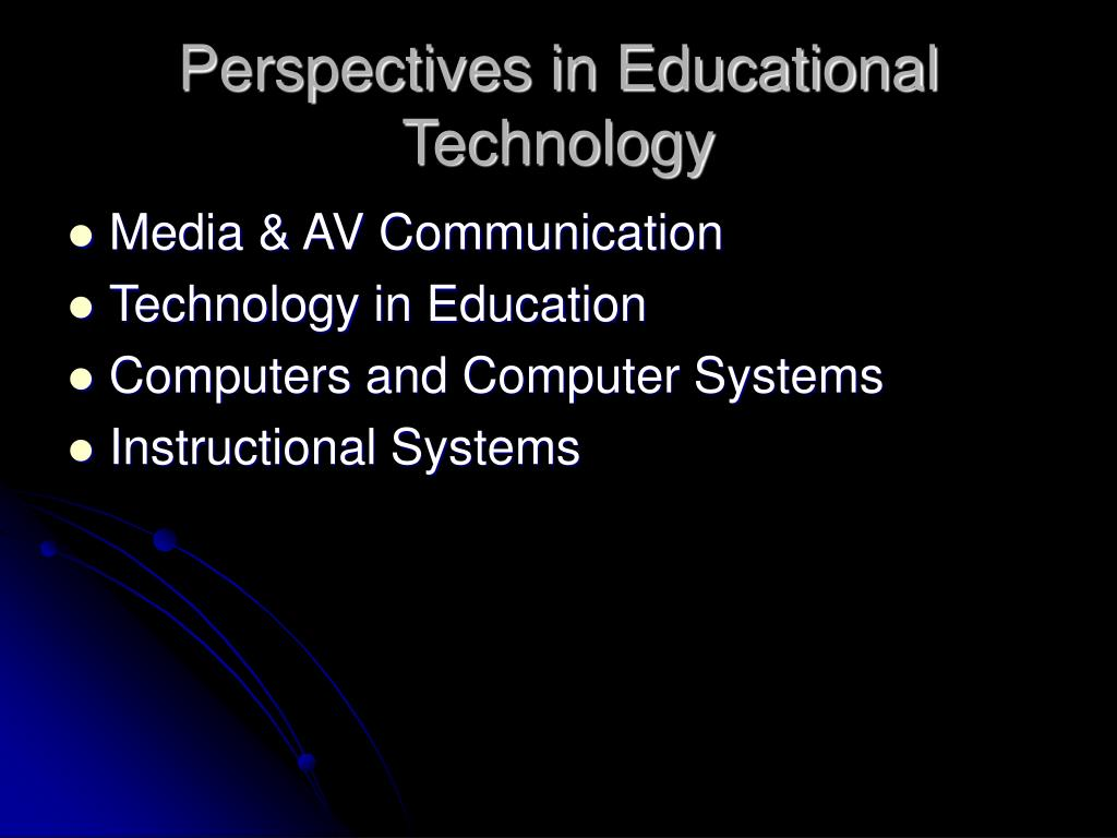 Perspectives in Educational Technology