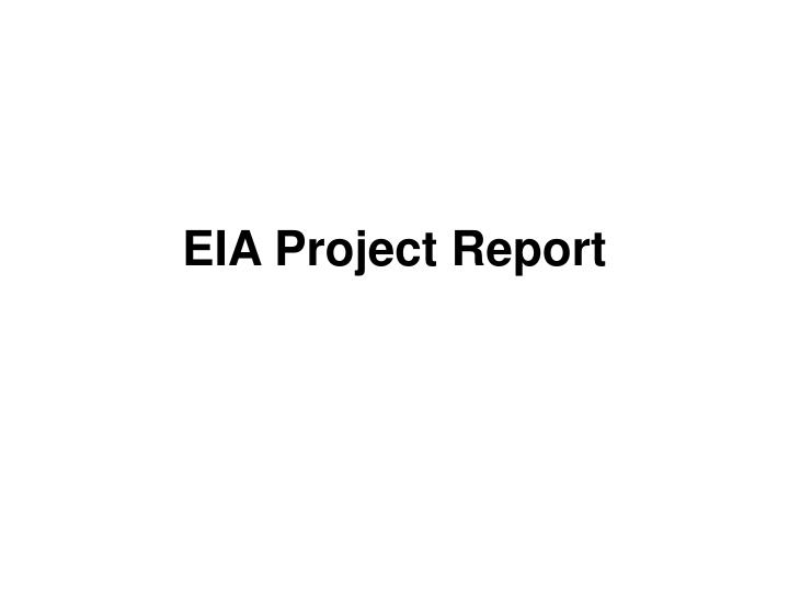 eia project report n.