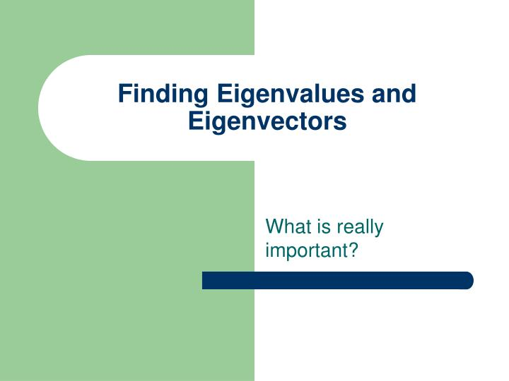 finding eigenvalues and eigenvectors n.