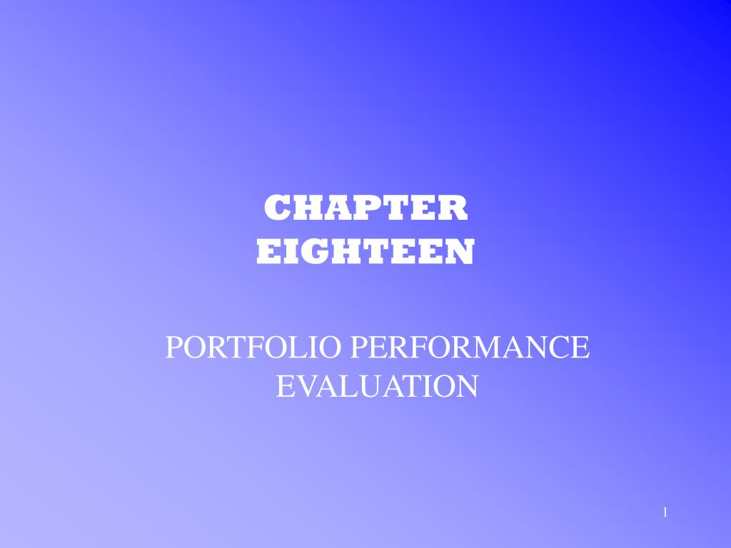 portfolio performance evaluation Chapter 24 portfolio performance evaluation introduction complicated subject theoretically correct measures are difficult to construct different statistics or.