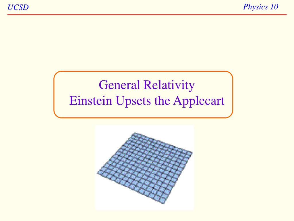 general relativity einstein upsets the applecart l.