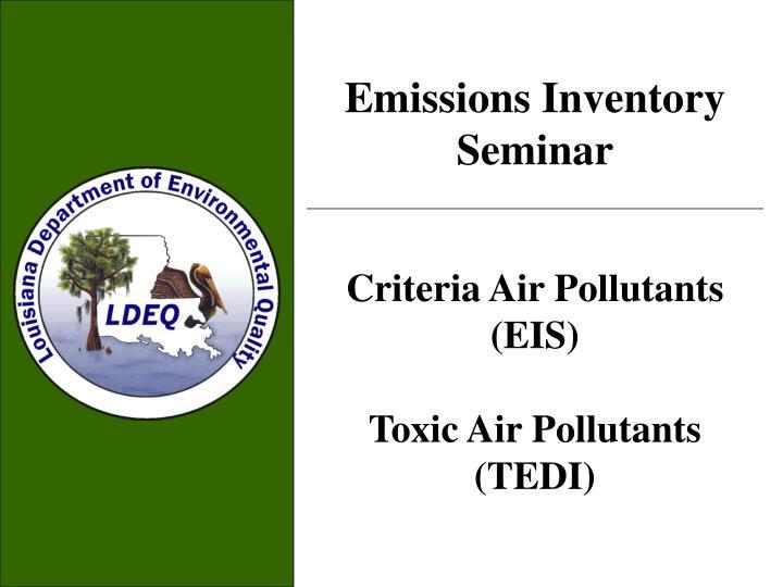 emissions inventory seminar criteria air pollutants eis toxic air pollutants tedi n.