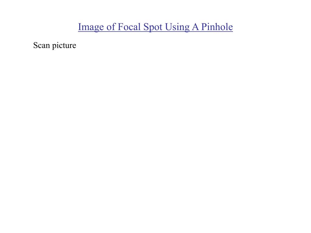 Image of Focal Spot Using A Pinhole