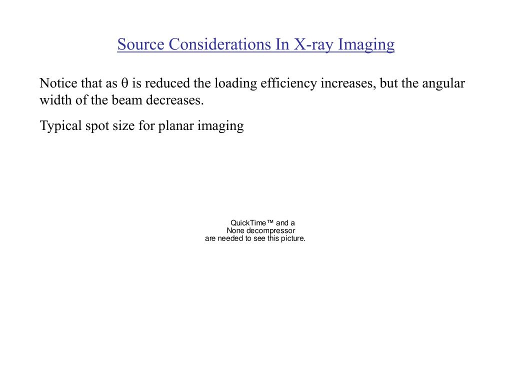 Source Considerations In X-ray Imaging