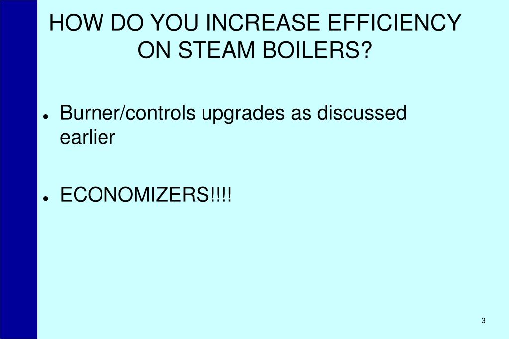 HOW DO YOU INCREASE EFFICIENCY ON STEAM BOILERS?