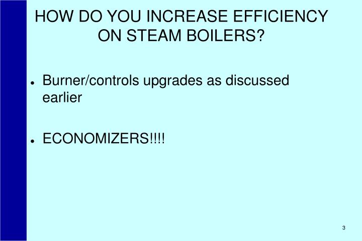 How do you increase efficiency on steam boilers