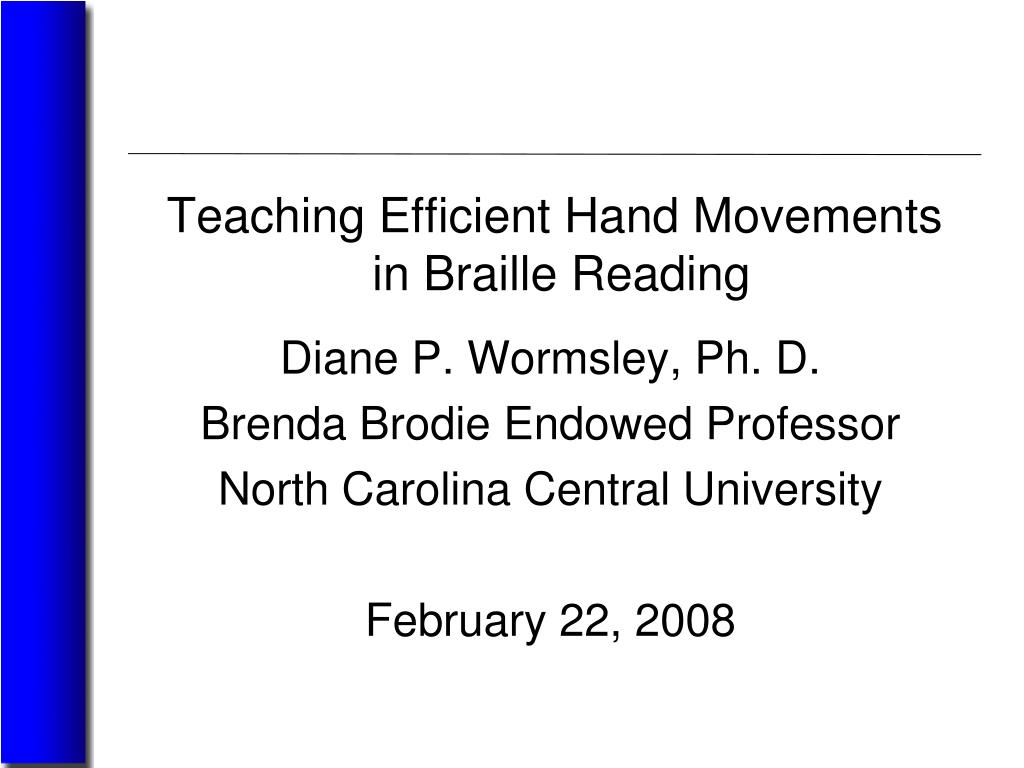 teaching efficient hand movements in braille reading l.
