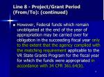 line 8 project grant period from to continued