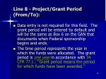 line 8 project grant period from to