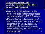 transactions federal cash line 10c line 10a 10b 10c federal cash on hand